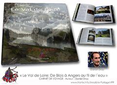 Le Val de Loire; De Blois à Angers au fil de l´eau - Daniel Dray